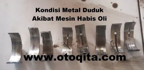 Gambar kondisi metal duduk rusak akibat oli mesin habis